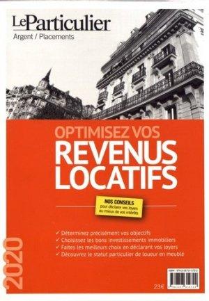Optimisez vos revenus locatifs. Edition 2020 - Le Particulier Editions - 9782357312722 -