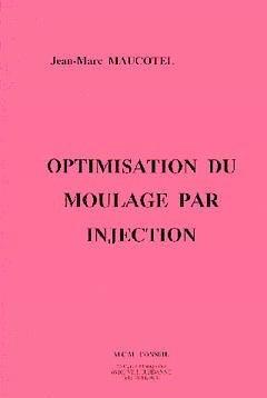 Optimisation du moulage par injection - mcm conseil - 9782867270048 -