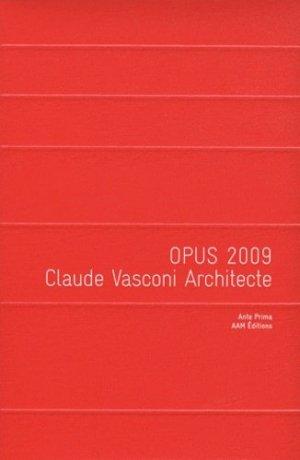 Opus 2009. Claude Vasconi Architecte - aam - 9782871432395 -