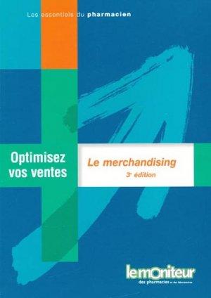 Optimisez vos ventes  Le merchandising - le moniteur des pharmacies - 9782915585285 -