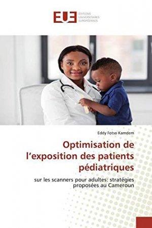 Optimisation de l'exposition des patients pédiatriques - omniscriptum - 9786139544332 -