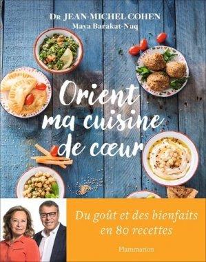 Orient ma cuisine de coeur - Flammarion - 9782081445932 -