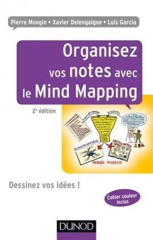 Organisez vos notes avec le Mind Mapping. Dessinez vos idées ! 2e édition - Dunod - 9782100746002 -
