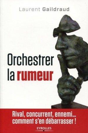 Orchestrer la rumeur - Eyrolles - 9782212553017 -