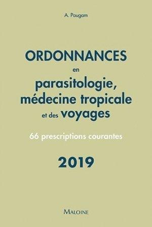 Ordonnances en parasitologie et médecine tropicale et des voyages 2019 - maloine - 9782224035556 -