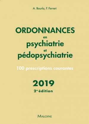 Ordonnances en psychiatrie et pédopsychiatrie 2019 - maloine - 9782224035693