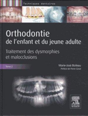 Orthodontie de l'enfant et du jeune adulte Tome 2 - elsevier / masson - 9782294724701 -
