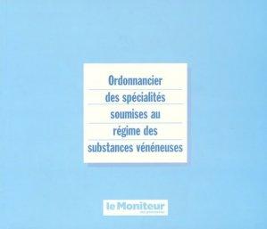 Ordonnancier des spécialités soumises au régime des substances vénéneuses - le moniteur des pharmacies - 9782375190081 -