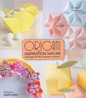 Origami inspiration nature - marie claire - 9782848319728 -