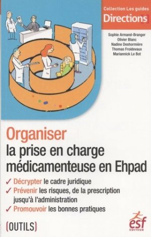 Organiser la prise en charge médicamenteuse en EHPAD - esf - 9782850863233 -
