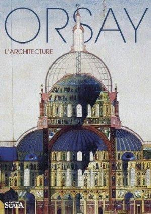 Orsay. L'architecture - scala - 9782866563431 -
