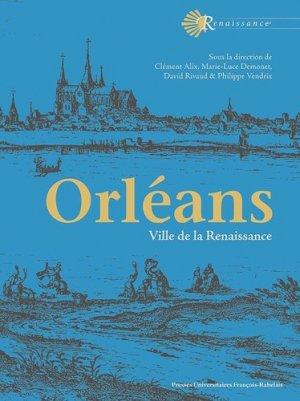 Orleans  ville de la renaissance - presses universitaires francois rabelais - 9782869067110 -