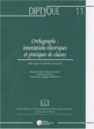 Orthographe : innovations théoriques et pratiques de classes - PU de Namur - 9782870375730 -