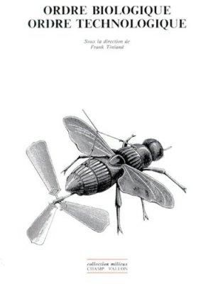Ordre biologique, ordre technologique - Champ Vallon Editions - 9782876731875 -