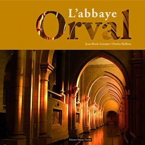 Orval l'abbaye - Editions Noires Terres - 9782900446188 -