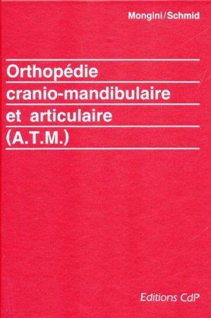 Orthopédie cranio-mandibulaire et articulaire (A.T.M) - cdp - 9782902896493 -