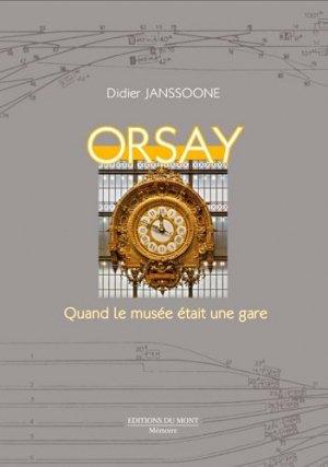 Orsay , Quand le musée était une gare - du mont - 9782915652918 -