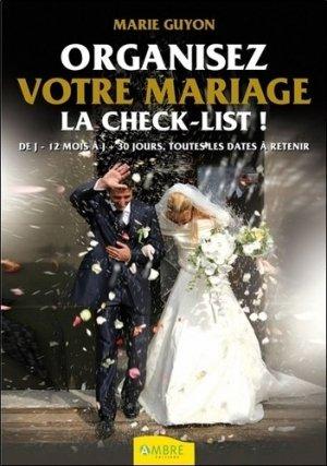 Organisez votre mariage. La check-list - ambre  - 9782940430161 -
