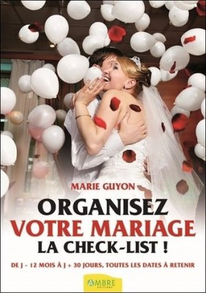 Organisez votre mariage. La check-list, 4e édition - ambre  - 9782940430499 -