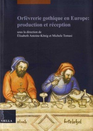 Orfèvrerie gothique en Europe : production et réception - Viella - 9788867285754 -