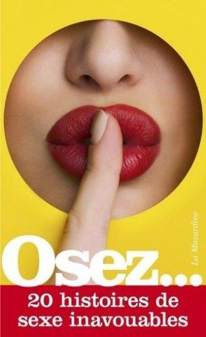 Osez 20 histoires de sexe inavouables - La Musardine - 9782364906570 -