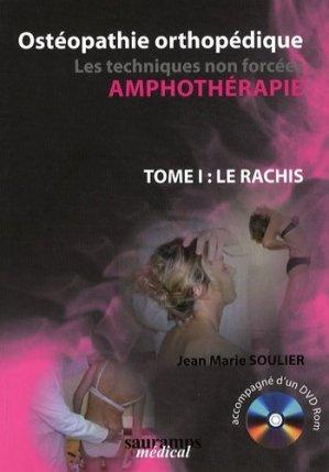 Ostéopathie orthopédique Les techniques non forcées Amphothérapie Tome 1 Le rachis - sauramps medical - 9782840236320 -