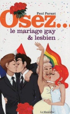 Osez le mariage gay et lesbien - La Musardine - 9782842714352 -
