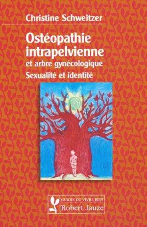 Ostéopathie intrapelvienne et arbre gynécologique - robert jauze - 9782862140674 -