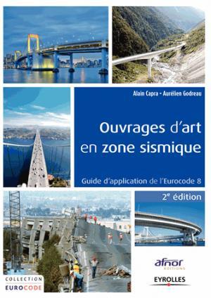 Ouvrages d'art en zone sismique - eyrolles / afnor éditions - 9782212141856 -