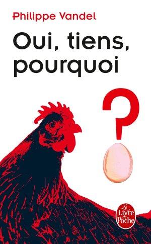 Oui, tiens, pourquoi ? - le livre de poche - lgf librairie generale francaise - 9782253158141 -