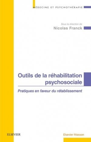 Outils de la réhabilitation psychosociale - elsevier / masson - 9782294745263 -