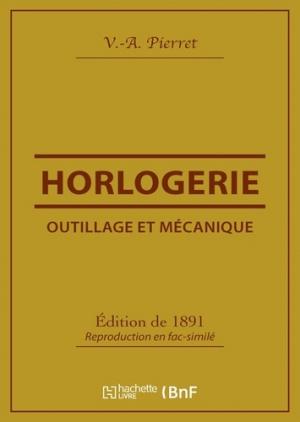 Outillage et mécanique : horlogerie - bnf - 9782329354262 -