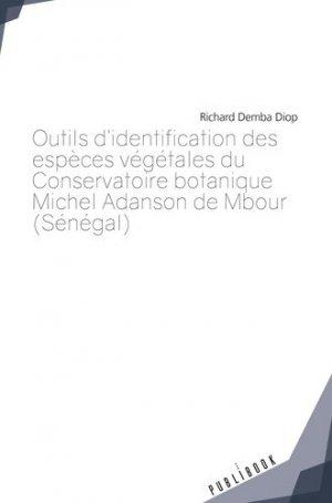 Outils d'identification des espèces végétales du Conservatoire botanique Michel Adanson de Mbour (Sénégal) - societe des ecrivains - 9782342352948 -