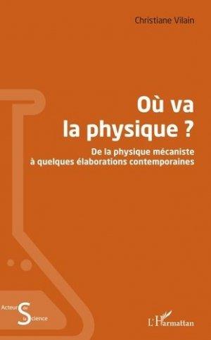 Où va la physique ? - l'harmattan - 9782343184838 -