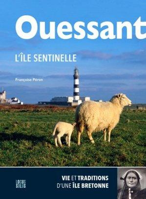 Ouessant, l'île sentinelle. Vie et traditions d'une île bretonne - Locus Solus - 9782368332924 -