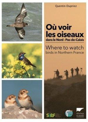 Où voir les oiseaux dans le Nord-Pas-de-Calais ? - delachaux et niestle - 9782603021804 -