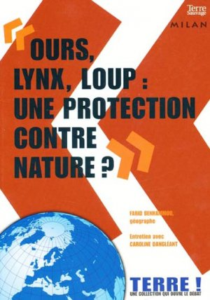'Ours , lynx, loup : une protection contre nature ?' - milan - 9782745938077 -