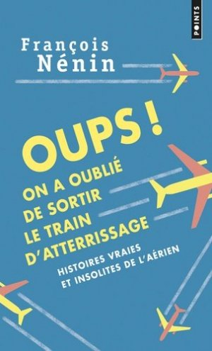 Oups ! On a oublié de sortir le train d'atterrissage - points - 9782757858127 -