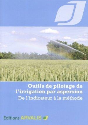 Outils de pilotage de l'irrigation par aspersion - arvalis - 9782817903781 -