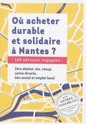 Où acheter durable et solidaire à Nantes ? - Les Autres Possibles - 9782956829904 -