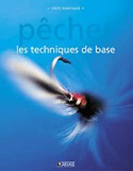 Pêche Les techniques de base - atlas  - 9782723451529 -