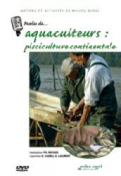Paroles de... Aquaculteurs : pisciculture continentale - educagri - 9782844444851 -
