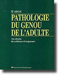 Pathologie du genou de l'adulte 1 - expansion scientifique française - 9782704614004 -