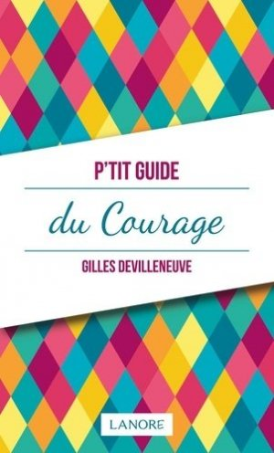 P'tit guide du courage - Fernand Lanore - 9782851579218 -