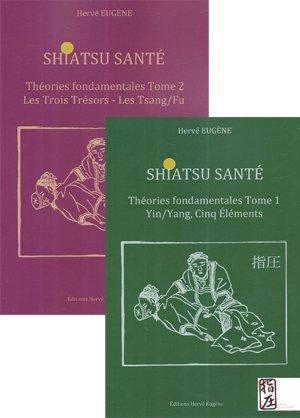 Pack Shiatsu santé 2 tomes Théories fondamentales - herve eugene - 2226007845439 - livre médecine 2020, livres médicaux 2021, livres médicaux 2020, livre de médecine 2021