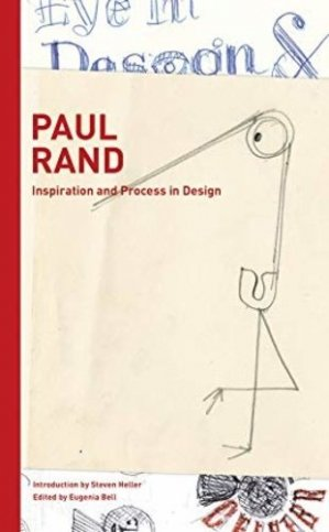 Paul Rand. Inspiration and process in design, Edition français-anglais-italien - princeton architectural editions - 9781616898595 -