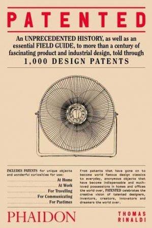 Patented - 1,000 design patents - phaidon - 9781838662561 -