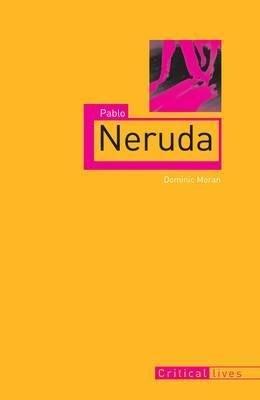 PABLO NERUDA  - CRITICAL LIVES - 9781861895141 -
