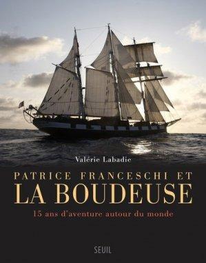 Patrice Franceschi et la Boudeuse. 15 ans d'aventure autour du monde - Seuil - 9782021241624 -