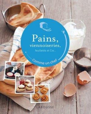 Pains, viennoiseries, feuilletés et cie... - Larousse - 9782035877758 -
